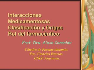 Interacciones Medicamentosas Clasificaci n y Origen Rol del farmac utico