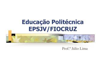Educação Politécnica EPSJV/FIOCRUZ