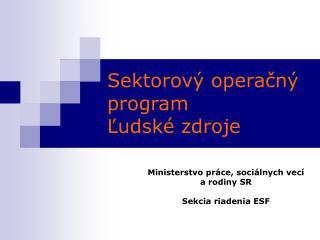 Sektorový operačný program  Ľudské zdroje