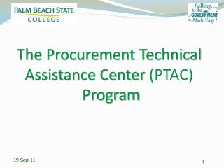 The Procurement Technical Assistance Center  (PTAC) Program