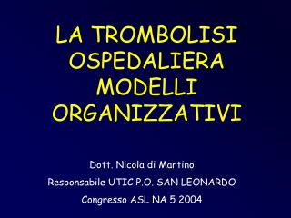 LA TROMBOLISI OSPEDALIERA MODELLI ORGANIZZATIVI