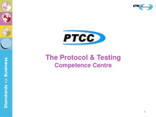 The Protocol & Testing Competence Centre
