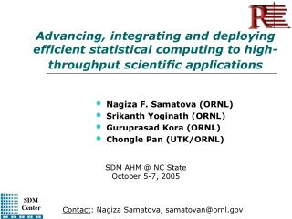 Nagiza F. Samatova (ORNL) Srikanth Yoginath (ORNL) Guruprasad Kora (ORNL) Chongle Pan (UTK/ORNL)