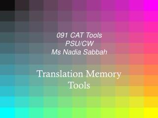 091 CAT Tools PSU/CW Ms Nadia Sabbah