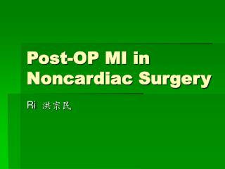 Post-OP MI in Noncardiac Surgery