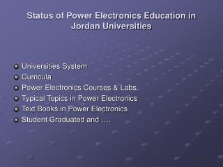Status of Power Electronics Education in Jordan Universities