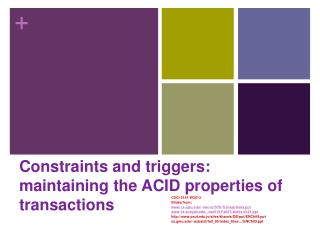 Constraints and triggers: maintaining the ACID properties  of  transactions