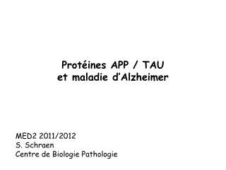 Protéines APP / TAU et maladie d'Alzheimer