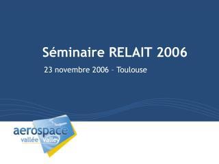 Séminaire RELAIT 2006