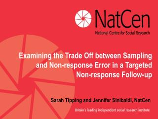 Sarah Tipping and Jennifer Sinibaldi, NatCen