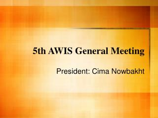 5th AWIS General Meeting