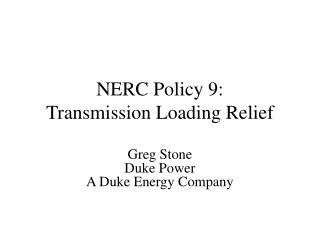 NERC Policy 9: Transmission Loading Relief