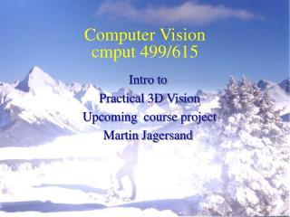 Computer Vision cmput 499/615