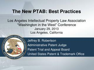 Jeffrey B. Robertson Administrative Patent Judge Patent Trial and Appeal Board