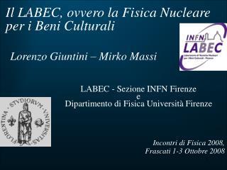 Il LABEC, ovvero la Fisica Nucleare per i Beni Culturali