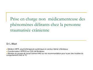 Dr L.Wiart  Médecin MPR, psychothérapeute systémique en secteur libéral à Bordeaux
