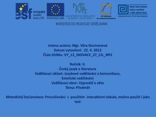 Jméno autora: Mgr. Věra Kocmanová Datum vytvoření:  22. 4. 2013