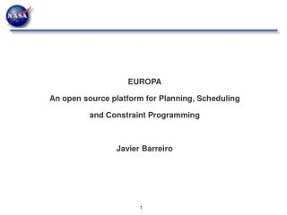 EUROPA  An open source platform for Planning, Scheduling  and Constraint Programming