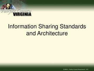 Information Sharing Standards and Architecture