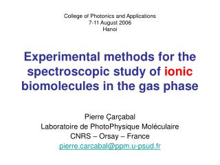 Experimental methods for the spectroscopic study of  ionic  biomolecules in the gas phase