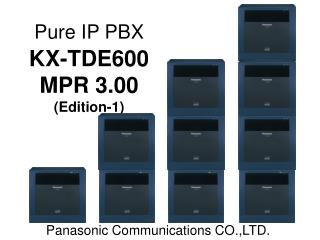 Pure IP PBX KX-TDE600  MPR 3.00 (Edition-1)