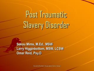 Post Traumatic  Slavery Disorder