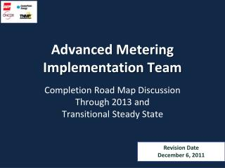 Advanced Metering  Implementation Team