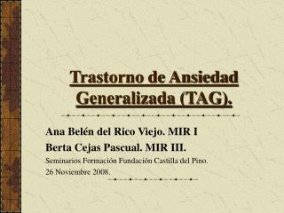Trastorno de Ansiedad Generalizada (TAG).