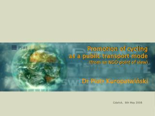 Promotion of cycling  as  a  public transport mode  ( from  an  NGO point of view )