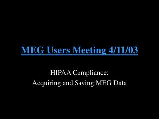 MEG Users Meeting 4/11/03