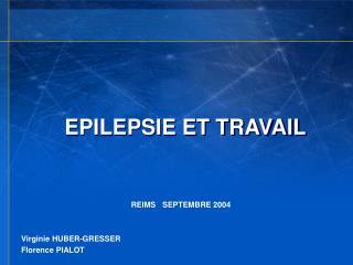 EPILEPSIE ET TRAVAIL