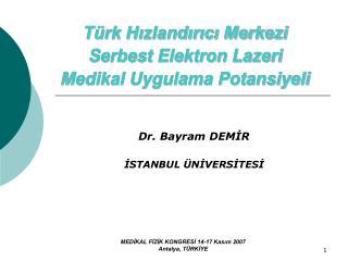 Türk Hızlandırıcı Merkezi  Serbest Elektron Lazeri  Medikal Uygulama Potansiyeli