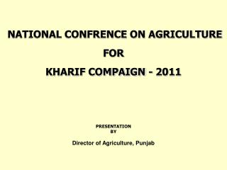 NATIONAL CONFRENCE ON AGRICULTURE FOR  KHARIF COMPAIGN - 2011