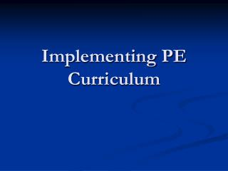 Implementing PE Curriculum