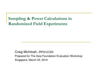 Sampling & Power Calculations in Randomized Field Experiments