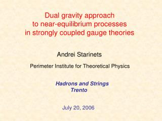 Dual gravity approach  to near-equilibrium processes  in strongly coupled gauge theories