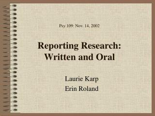 Psy 109: Nov. 14, 2002 Reporting Research:  Written and Oral