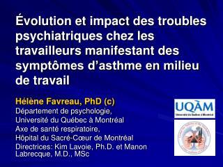 H�l�ne Favreau, PhD (c) D�partement de psychologie, Universit� du Qu�bec � Montr�al