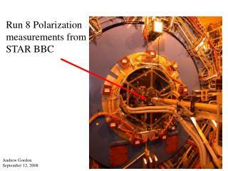 Run 8 Polarization measurements from STAR BBC