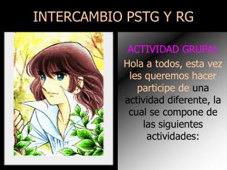 INTERCAMBIO PSTG Y RG