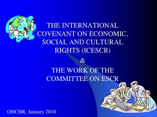 THE INTERNATIONAL COVENANT ON ECONOMIC, SOCIAL AND CULTURAL RIGHTS (ICESCR) &
