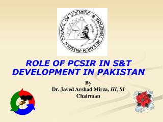ROLE OF PCSIR IN S&T DEVELOPMENT IN PAKISTAN