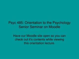 Psyc 485: Orientation to the Psychology Senior Seminar on Moodle