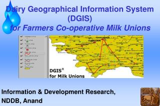 Dairy Geographical Information System (DGIS) for Farmers Co-operative Milk Unions