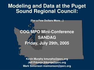 Modeling and Data at the Puget Sound Regional Council: (For a Few Dollars More�)