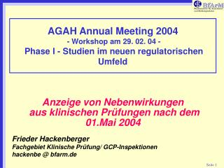 Anzeige von Nebenwirkungen  aus klinischen Prüfungen nach dem 01.Mai 2004 Frieder Hackenberger