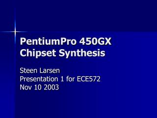PentiumPro 450GX Chipset Synthesis