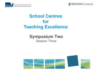 School Centres  for  Teaching Excellence