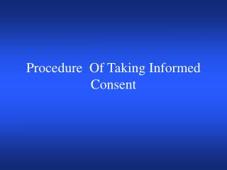 Procedure  Of Taking Informed Consent