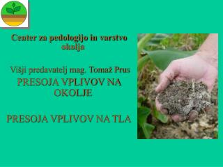 Center za pedologijo in varstvo okolja  Višji predavatelj mag. Tomaž Prus
